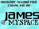 James on MySpace!